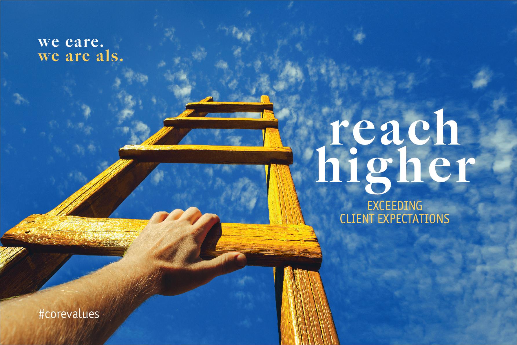 ALS core values Reach higher